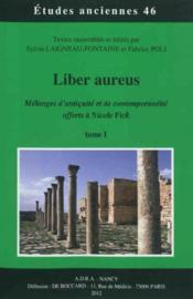 Liber aureus melanges d'antiquite et de contemporaneite offerts a nicole fick - Couverture - Format classique
