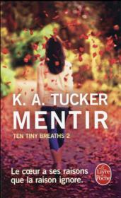 Ten tiny breaths t.2 ; mentir - Couverture - Format classique