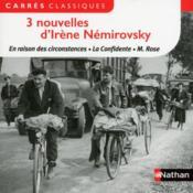 3 nouvelles d'Irène Némirovsky ; en raison des circonstances, la confidente, M. Rose - Couverture - Format classique