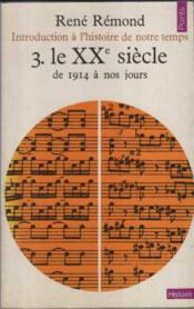 Introduction à l'histoire de notre temps t.3 ; le vingtième siècle, de 1914 à nos jours - Couverture - Format classique