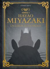 Hommage à Hayao Miyazaki ; un coeur à l'ouvrage - Couverture - Format classique