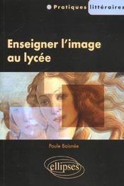 Enseigner L'Image Au Lycee Pratiques Litteraires - Intérieur - Format classique