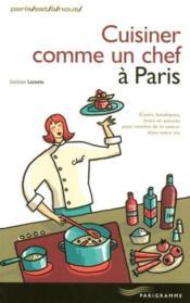 Cuisiner comme un chef à paris (édition 2007) - Couverture - Format classique