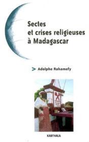 Sectes et crises religieuses a madagascar - Couverture - Format classique
