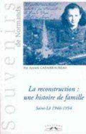 La reconstruction, une histoire de famille ; saint-lo 1946-1954 - Intérieur - Format classique