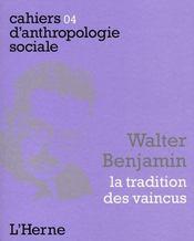 Cahiers D'Anthropologie Sociale T.4 ; Walter Benjamin - Intérieur - Format classique