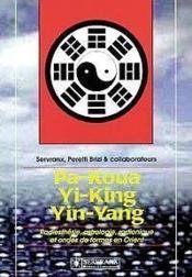 Pa-Koua. Yi-King. Yin-Yang En Radiesthesie - Couverture - Format classique
