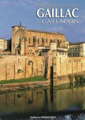 Gaillac et les Gaillacois ; vingt siècles d'histoire - Couverture - Format classique
