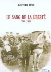 Le sang de la liberté 1908-1944 - Couverture - Format classique