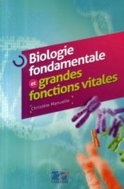 Biologie fondamentale et grandes fonctions vitales - Couverture - Format classique