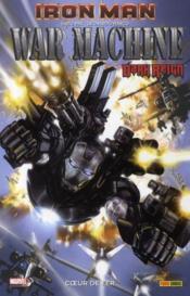 Iron Man ; war machine ; coeur de fer - Couverture - Format classique