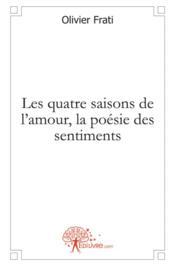 Les Quatre Saisons De L'Amour, La Poesie Des Sentiments - Couverture - Format classique