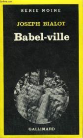 Collection : Serie Noire N° 1745 Babel-Ville - Couverture - Format classique