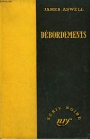Debordements. ( The Birds And The Bees ). Collection : Serie Noire Sans Jaquette N° 410 - Couverture - Format classique