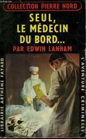 Seul, Le Medecin Du Bord. Collection L'Aventure Criminelle N° 85. - Couverture - Format classique