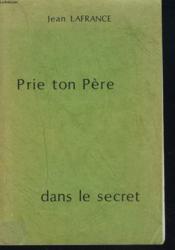 Prie Ton Pere Dans Le Secret - Couverture - Format classique