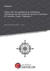 Lettre à MM. les membres de la Commission commerciale sur les moyens de ranimer le commerce et l'industrie. [Signé : Rigaudon.] [Edition de 1831] - Couverture - Format classique