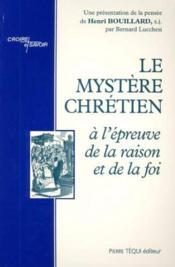Le mystere chretien a l'epreuve de la raison et de la foi - Couverture - Format classique