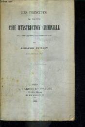 Des Principes Du Nouveau Code D'Instruction Criminelle (Discussion Du Projet Et Commentaire De La Loi ). - Couverture - Format classique