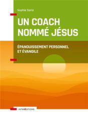 Un coach nommé Jésus ; épanouissement personnel et évangile - Couverture - Format classique