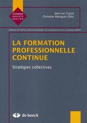 La formation professionnelle continue ; stratégies collectives - Intérieur - Format classique