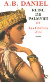 Reine De Palmyre T2 Chaines Or - Couverture - Format classique