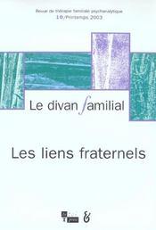 Le divan familiale n 10 - les liens fraternels - Intérieur - Format classique
