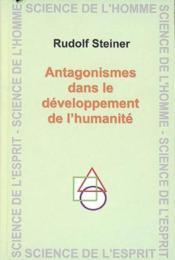 Antagonisme dans le developpement de l'humanite - Couverture - Format classique