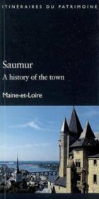 Saumur, l'histoire urbaine ; Maine-et-Loire - Couverture - Format classique