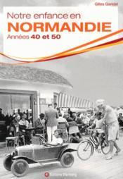 Notre enfance en Normandie ; années 1940 et 1950 - Couverture - Format classique