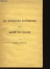 Les Antiquites Egyptiennes Au Musee Du Louvre - Guide Sommaire - Couverture - Format classique