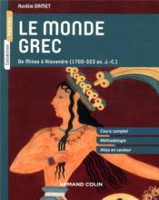 Le monde grec ; de Minos à Alexandre (1700-323 av. J.-C.) - Couverture - Format classique