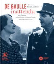 De Gaulle inattendu ; archives et témoignages inédits - Couverture - Format classique