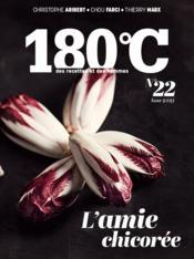 180°C N.22 ; l'amie chicorée - Couverture - Format classique