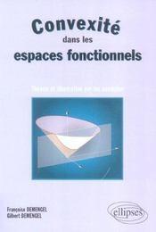 Convexite Dans Les Espaces Fonctionnels Theorie Et Illustration Par Les Exemples - Intérieur - Format classique