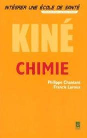Integrer Une Ecole De Sante ; Chimie Kine - Couverture - Format classique