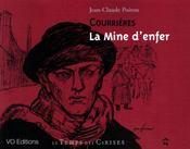 Courrieres ; la mine d'enfer - Intérieur - Format classique