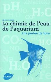 La chimie de l'eau de l'aquarium ; à la portée de tous - Intérieur - Format classique