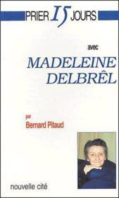 Prier 15 jours avec... ; Madeleine Delbrel - Couverture - Format classique