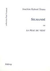 Silmandé ou la peau du vent - Couverture - Format classique