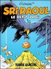 Sri-Raoul, Le Petit Yogi - Intérieur - Format classique