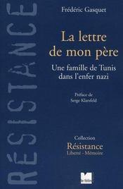 La lettre de mon père ; une famille de tunis dans l'enfer nazi - Intérieur - Format classique