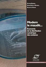 Modem le maudit... économie de la distribution numérique des contenus - Intérieur - Format classique