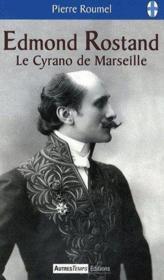 Edmond Rostand, le cyrano de Marseille - Couverture - Format classique