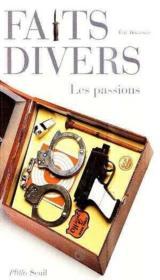 Faits Divers. Les Passions - Couverture - Format classique
