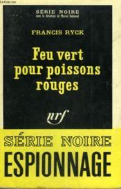 Feu Vert Pour Poissons Rouges. Collection : Serie Noire N° 1104 - Couverture - Format classique
