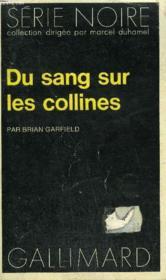 Collection : Serie Noire N° 1574 Du Sang Sur Les Collines - Couverture - Format classique