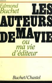 Les Auteurs De Ma Vie Ou Ma Vie D'Editeur - Couverture - Format classique