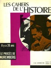 Les Cahiers De L'Histoire - N°60 - Il Y A 20 Ans - Le Proces De Nuremberg - Couverture - Format classique