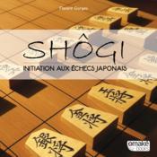 Shôgi ; initiation aux échecs japonais - Couverture - Format classique